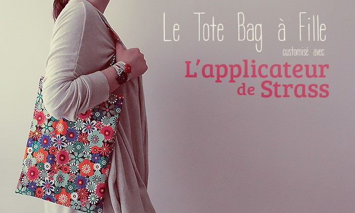 Mon tote bag à fille et l'applicateur de strass [DIY]