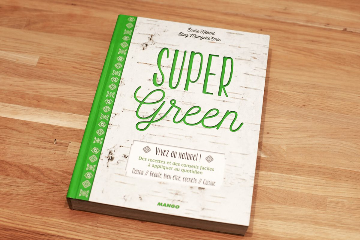 Super Green, Vivez au naturel !