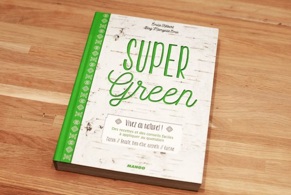 Super Green, Vivez au naturel !